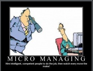 source: https://www.google.com/url?sa=i&rct=j&q=&esrc=s&source=images&cd=&cad=rja&docid=B8kFPlGYq4n55M&tbnid=oZhFxm4QJ2GsLM:&ved=0CAQQjB0&url=http%3A%2F%2Fwww.kraniumhr.com%2Fwhat-is-micromanagement%2F&ei=b-RVUpXvN_a-4AOR2YGIAQ&psig=AFQjCNHrV16h16qZQv94715rCS7VBgf9iA&ust=1381447090761891